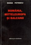 Romania, Mitteleuropa si Balcanii (Romania, Central Europe and the Balkans), Bucharest, Pro Transilvania, 1999